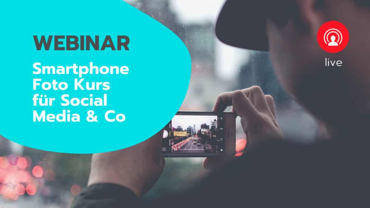 Online Webinar zum Thema Smartphone Fotografie für Social Media, Websites, Blogpost, Marketing